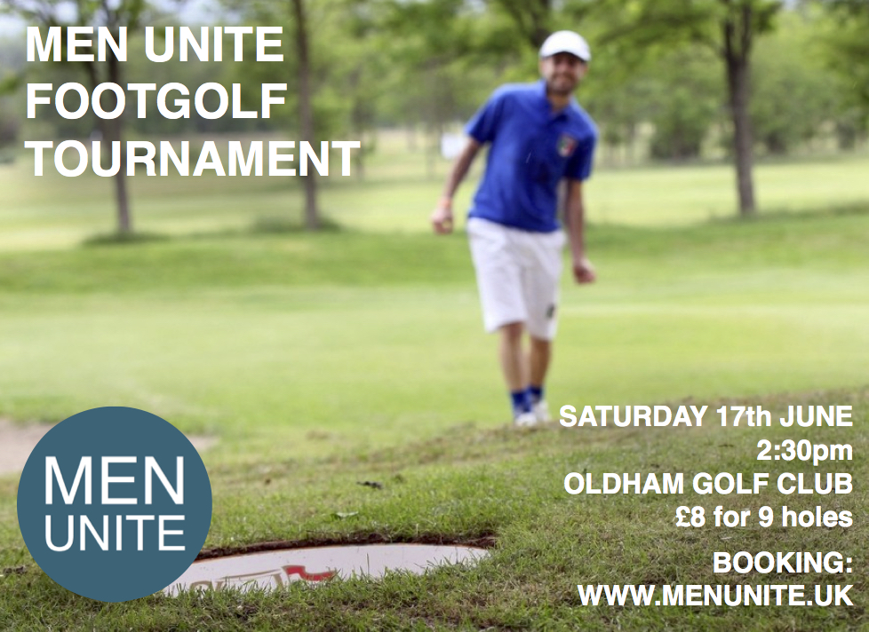 MEN UNITE FOOTGOLF TOURNAMENT - Saturday 17th June sees the first ever Men Unite Foot Golf Tournament.Foot Golf is a combination of Football and Golf - and will guarantee to be plenty of laughs!
