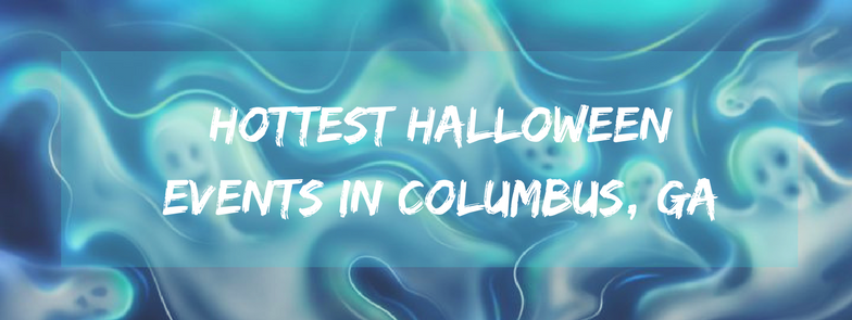 ghouls just wanna have fun hottest halloween events in columbus ga