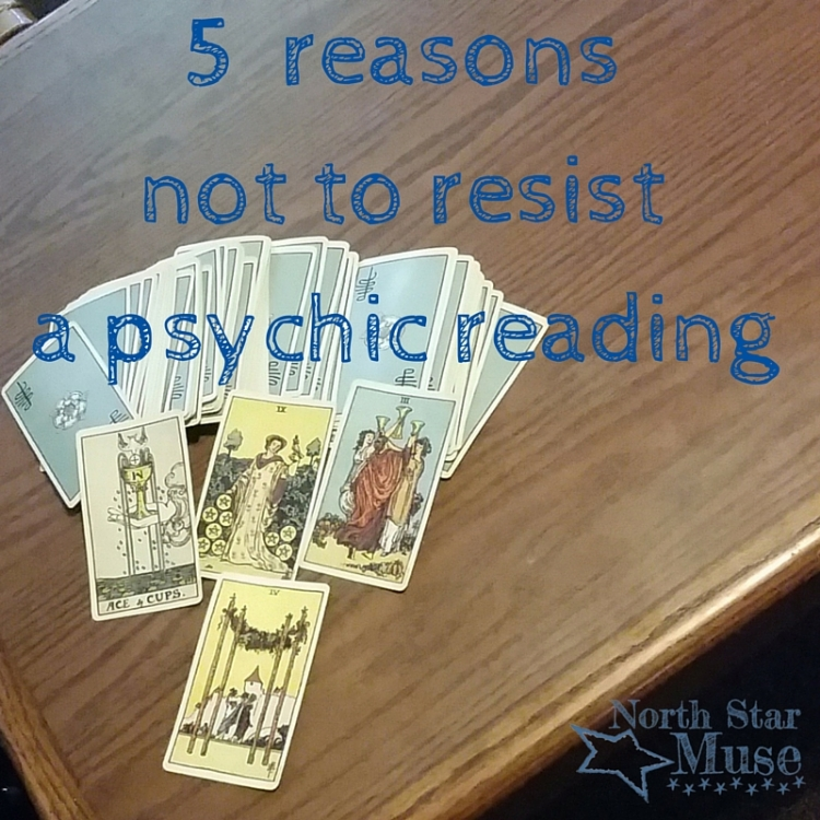 5 reasons (not) to resist a psychic reading.jpg