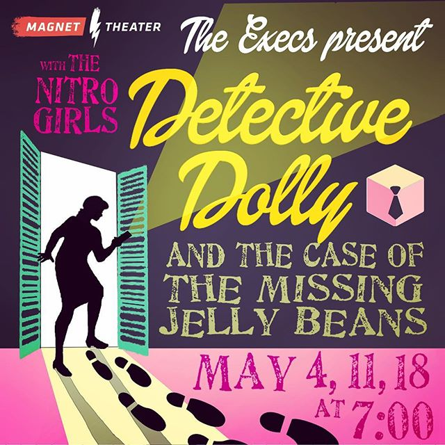 """This one goes out to all the Nancy Drews and Hardy Boys out there! May is for mystery and the Execs can solve them all! Join us for """"The Case of the Missing Jelly Beans"""" on May 4, 11, 18 at 7pm. @magnettheater with @thenitrogirls #sketchcomedy"""