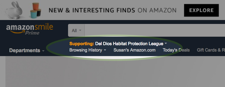 "After logging into your Amazon account, make sure it says ""Supporting: Del Dios Habitat Protection League"" as shown above. Thanks!"