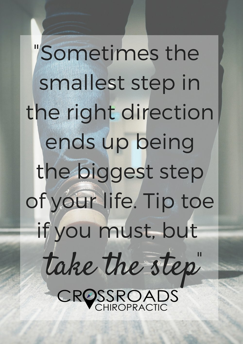 """""""Sometimes the smallest step in the right direction ends up being the biggest step of your life. Tip toe if you must, but take the step"""".jpg"""
