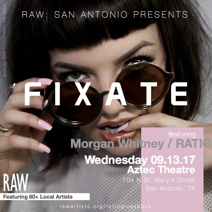 Morgan Whitney _ RATIO-RAW San Antonio presents FIXATE.jpeg
