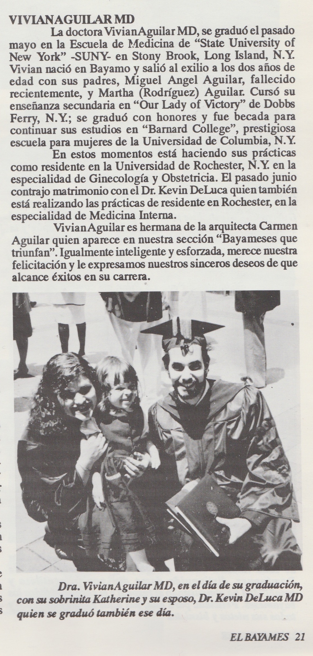 "A newspaper article from Bayamo, Cuba detailing the graduation of my aunt, Vivian, from SUNY Stony Brook Medial School in 1996. The article was featured in a section of the newspaper entitled, ""Successful People from Bayamo."" I can be seen in the photograph in her arms, or ""su sobrinita."""