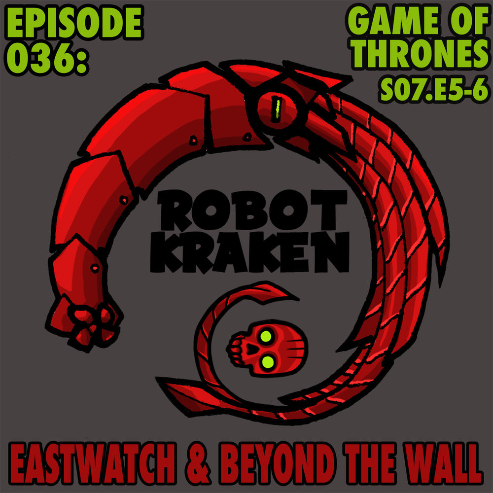 Ep 36 - Game Of Thrones Episodes 5 and 6 Review - Eastwatch and Beyond the