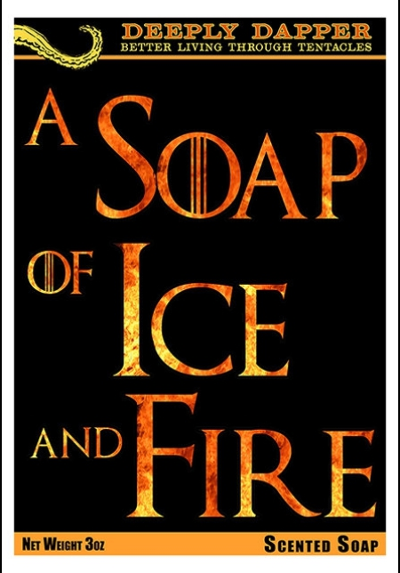 A Soap of Ice and Fire