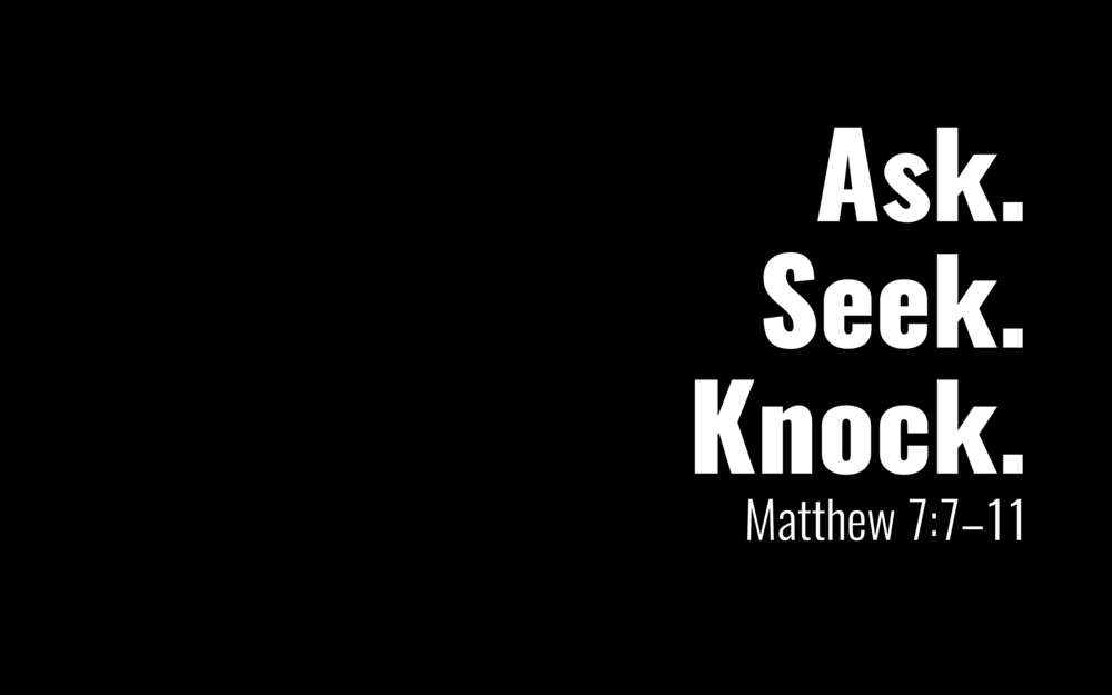 ask.seek.knock