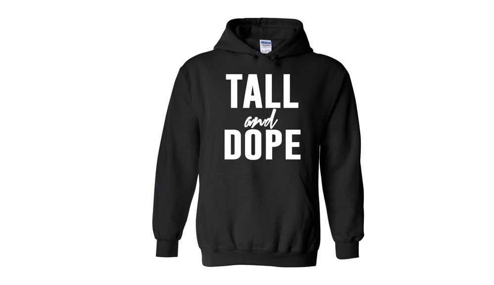 Tall & Dope Hoodies   Available in Unisex Sizing
