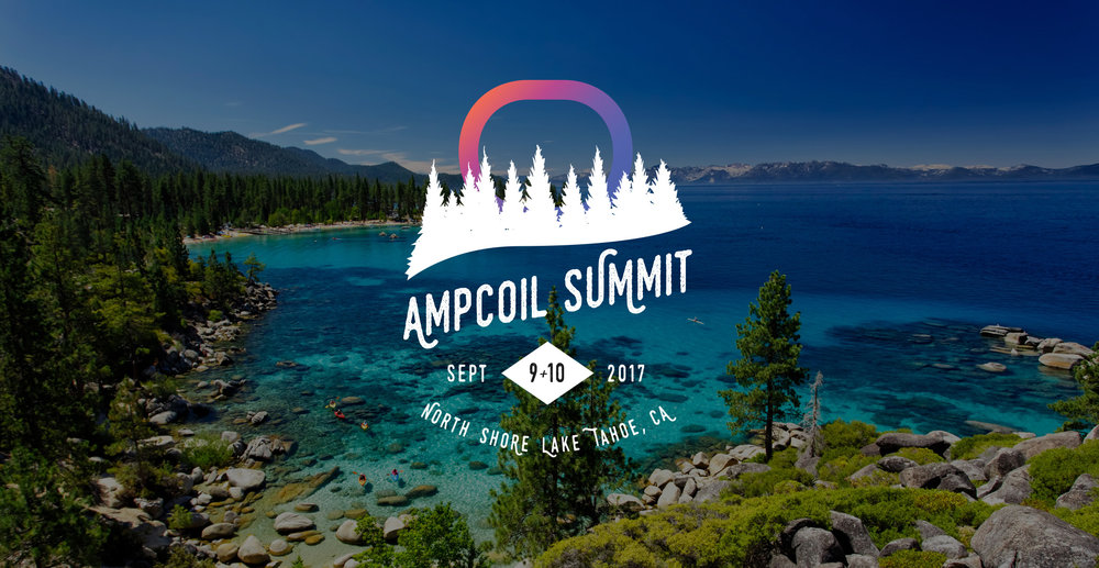 Special Offer! AmpCoil's 1st annual summit! Limited availability. Act soon!  Join us in Lake Tahoe!