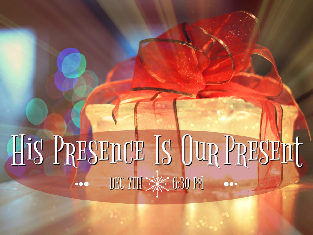 Make plans to attend this year's women's event: His Presence is Our Present. The event will be at the building on December 7th at 6:30pm. Ask Michelle Lutz or your House Church leaders for more details.