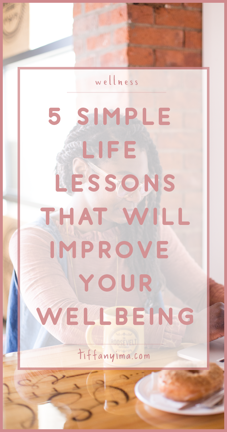 5 Simple Life Lessons That Will Improve Your Wellbeing