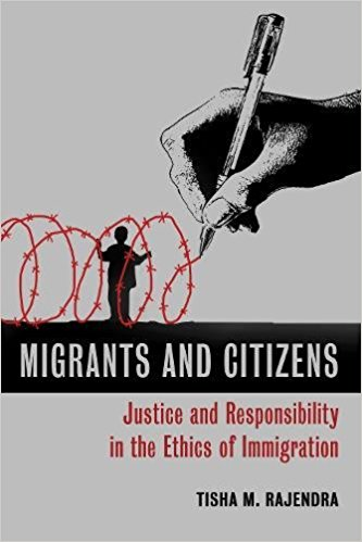Migrants and Citizens: Justice and Responsibility in the Ethics of Immigration,  by Tisha M. Rajendra.  This book addresses a question that is rarely raised in debates about immigration issues: What ethical responsibilities do immigrants and citizens have to each other? Here Tisha M. Rajendra, an associate professor of theological ethics at Loyola University Chicago, proposes a new definition of justice based on responsibility to relationships and develops a Christian ethic to address this social problem.