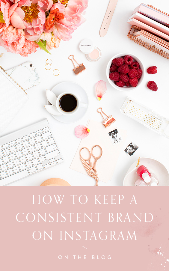 3 tips to keep a consistent brand on IG with The Romanticist Studios