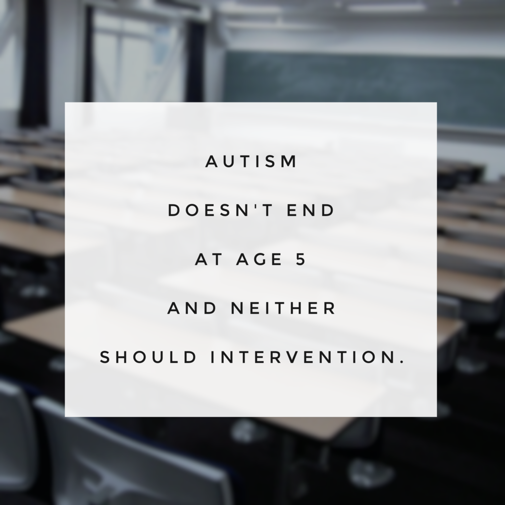 Autism Doesn't End at Age 5, Neither Should Intervention
