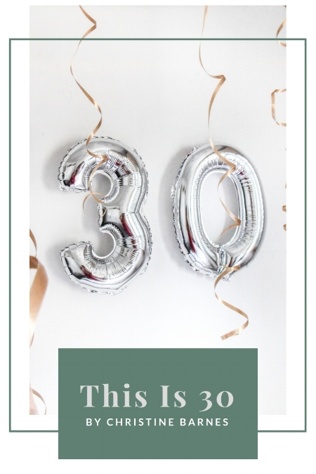 This Is 30 by Christine Barnes