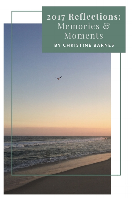 2017 Reflections: Memories & Moments by Christine Barnes