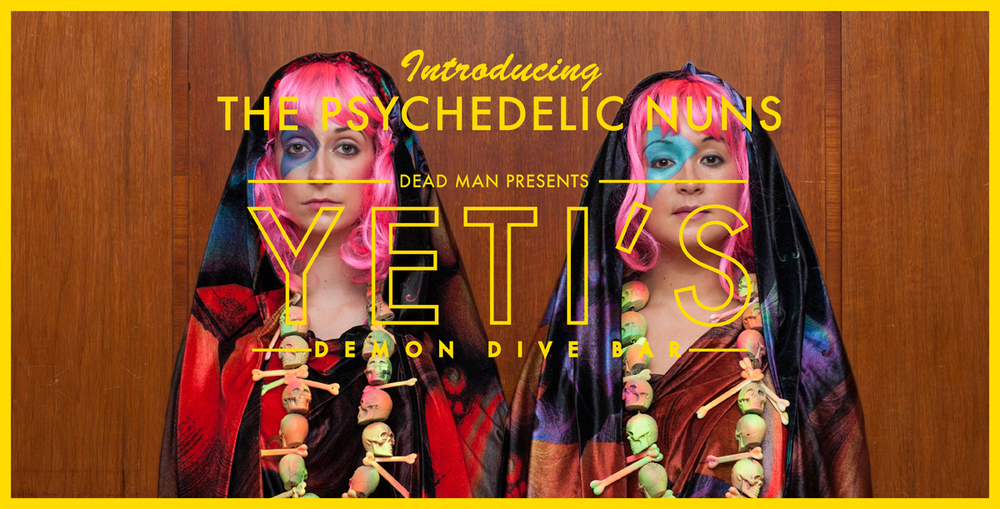 Yeti's_demon_dive_bar_comedy_dead_man_psychedelic_nuns.jpg