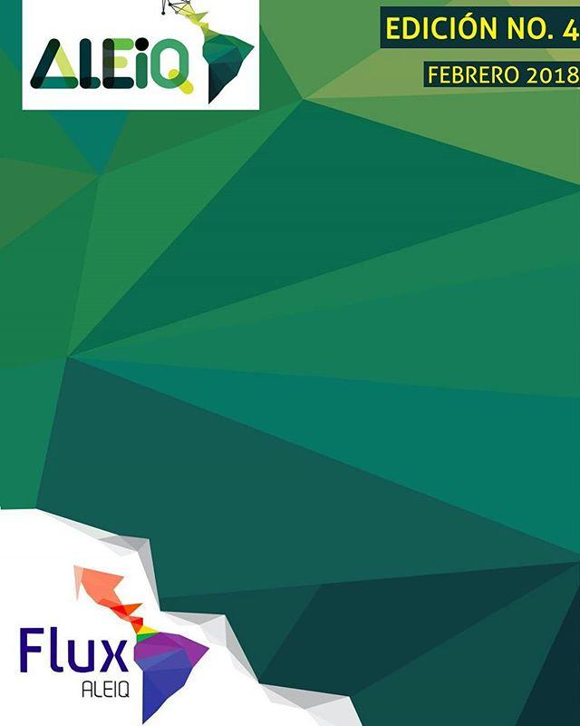 La 4ta Edición de nuestra Revista FLUX ya está aquí con nuevas secciones. Entra ya a: https://issuu.com/aleiq_/docs/flux_4ta_ed #FLUX #ALEIQ