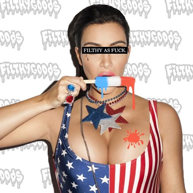 Happy 4th of July from FilthyGoods. 🇱🇷 💥💥💥💥💥💥💥💥💥💥💥💥💥💥💥💥💥💥 #FilthyGoods x #KimKardashian x #FilthyAsFuck x #4thofJuly