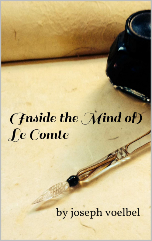 (Inside the Mind of) Le Comte, the eighth in a collection of 19 Stories, investigates the contents of journals penned by an enigmatic personage from the early 19th century.