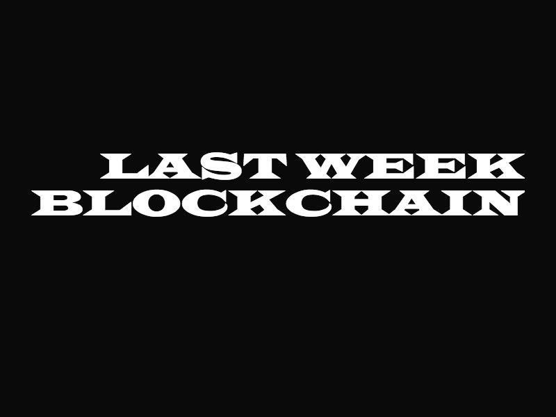 LastWeek Blockchain - December 18th, 2017