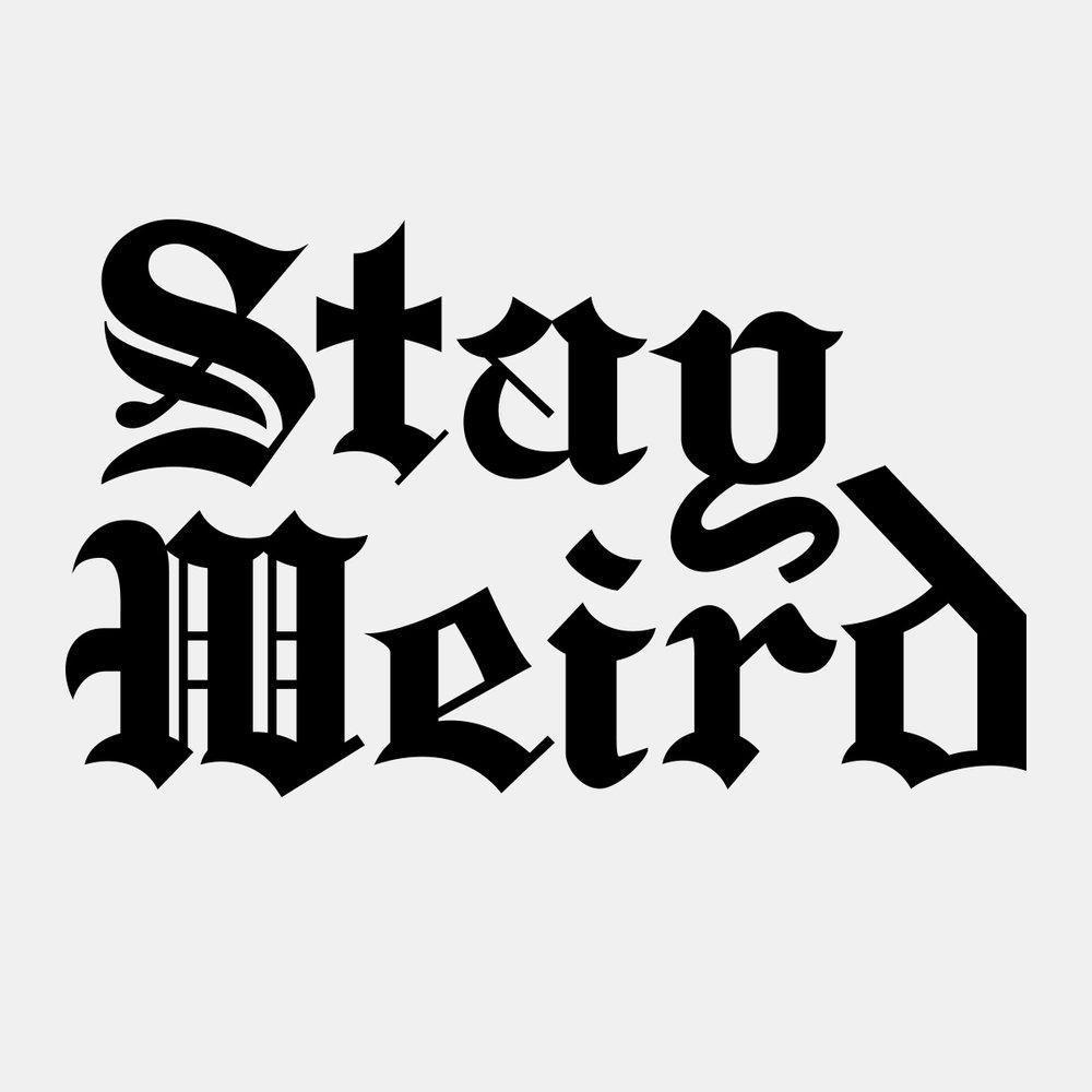 stay-weird-2.jpg