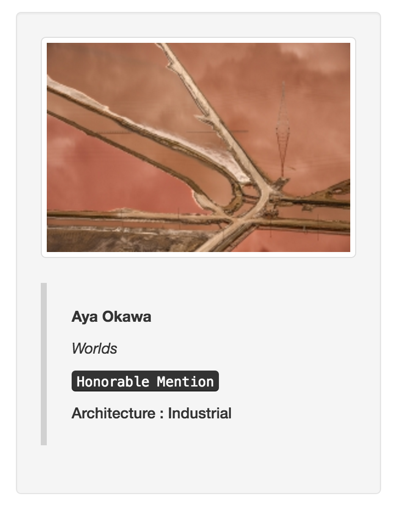 World Architecture Industrial Aya Okawa International Photo Awards Honorable Mention
