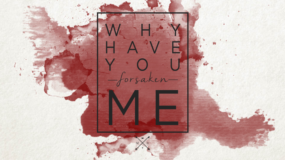 MD Easter 18 Cover (why have you forsaken me).png