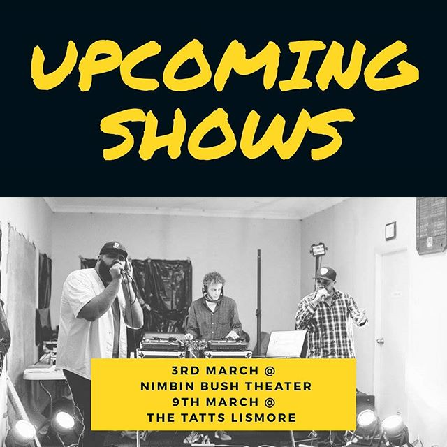We got shows coming up  3rd March @ Nimbin Bush Theater with Shorty Main (QLD)  9th March @ The Tatts with BigSmokin Joe (UK)