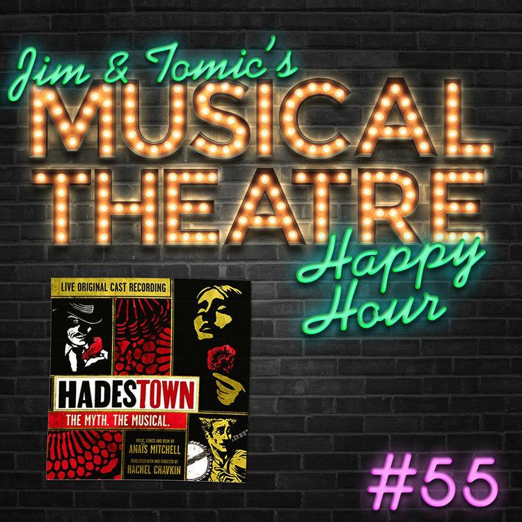 Happy Hour #55: Way Down Podcastown - 'Hadestown' — Jim and