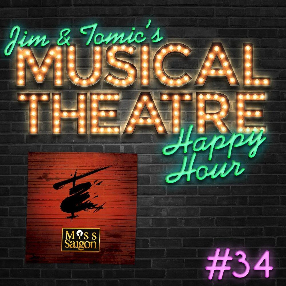 Happy Hour #34: A Saigon Serenade - 'Miss Saigon' — Jim and Tomic's
