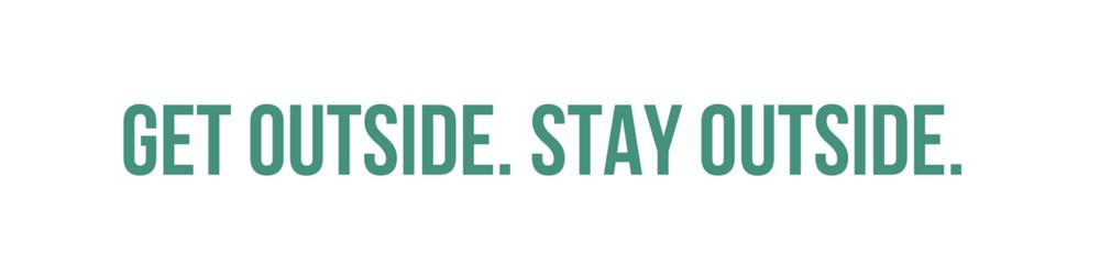 Stay Outside.jpg