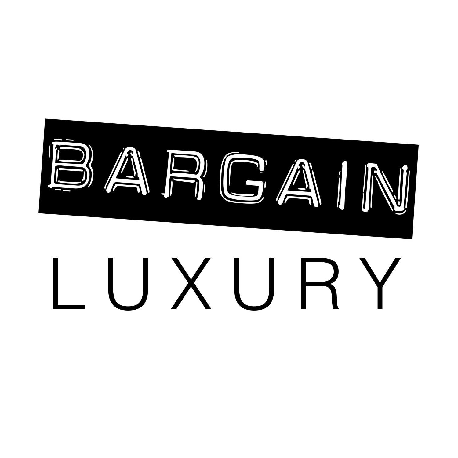 BARGAIN LUXURY