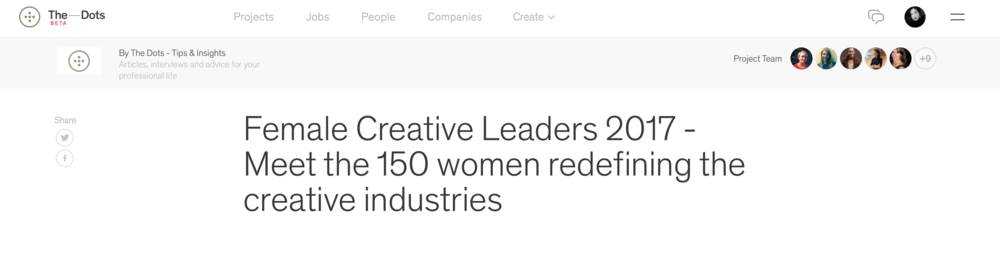 Selected by two women as a 'Female Creative Leader' redefining the creative industries for the Dots International Women's Day showcase. Full article can be found here.