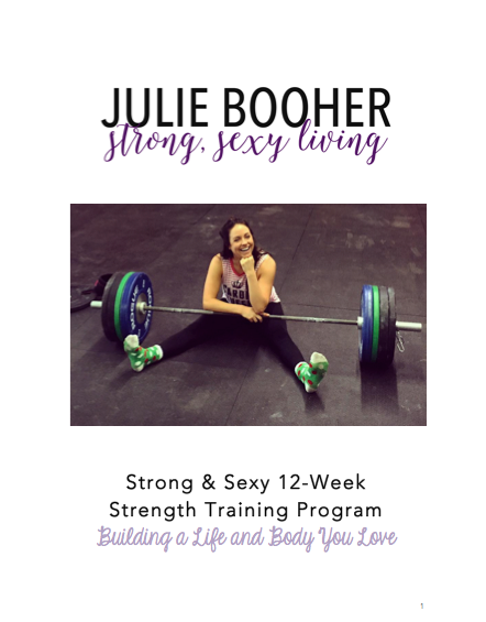 12-Week Strength Training Guide | Strong & Sexy — Julie Booher
