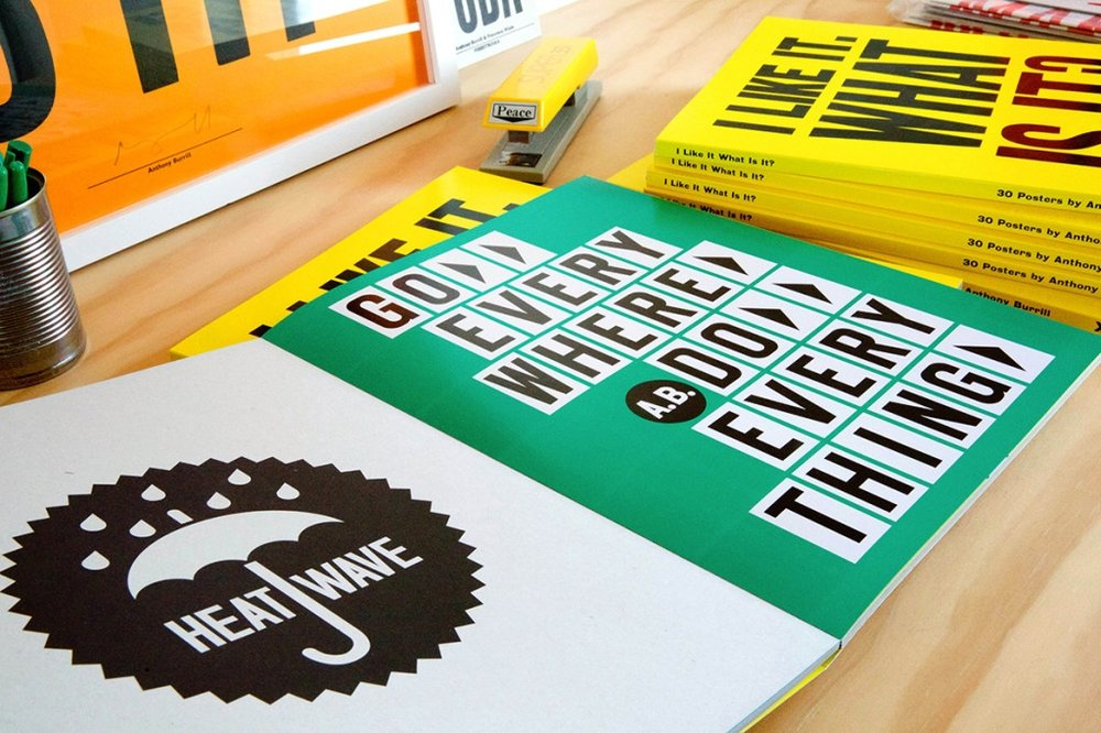 I LIKE IT. WHAT IS IT? 30 Posters by Anthony Burrill Published by Laurence King, designed by APFEL, text by Patrick Burgoyne