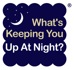What's Keeping You Up At Night