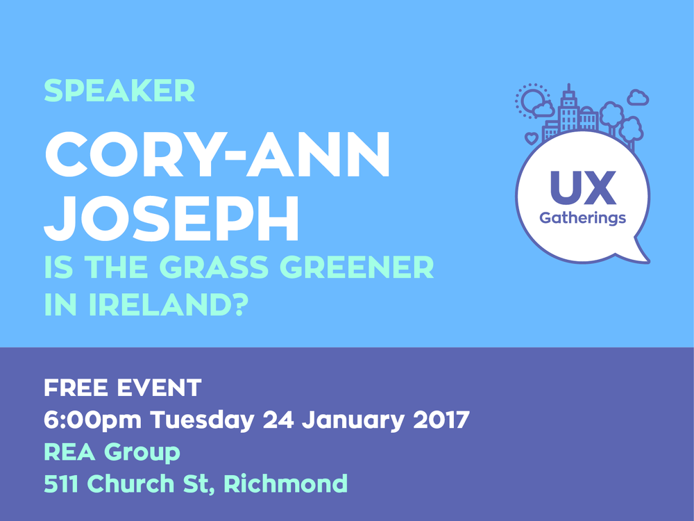 UX Gatherings January—Cory-Ann Joseph—Is The Grass Greener In Ireland