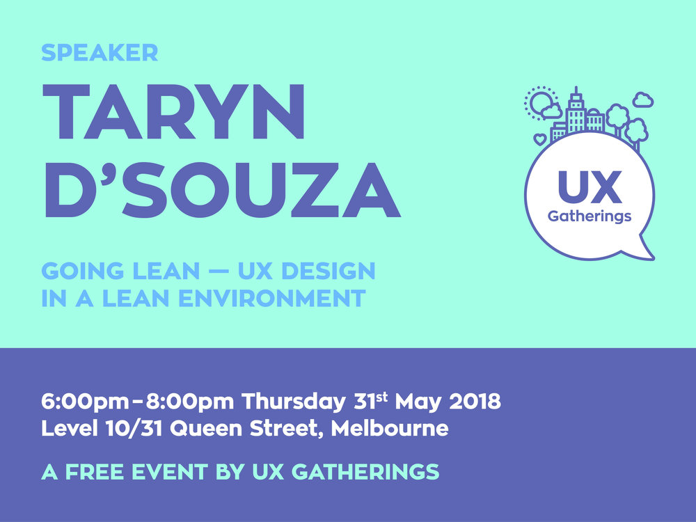 UX-Gatherings_Event_Taryn-DSouza_UX-Design-in-a-lean-environment