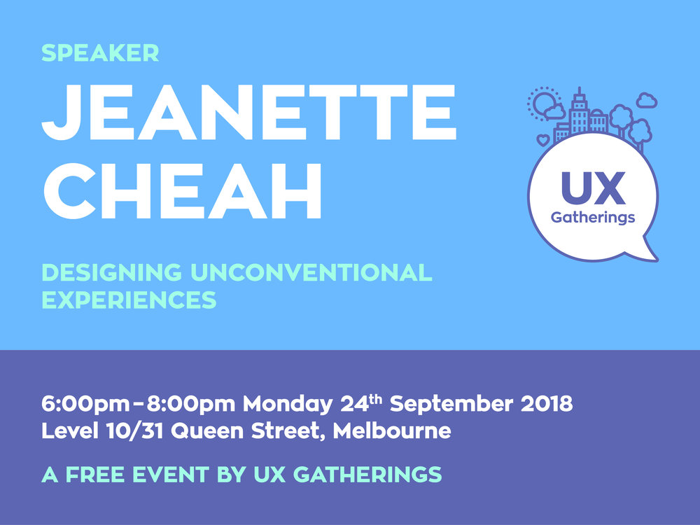 UX-Gatherings_Event_Jeanette-Cheah_Designing-Unconventional-Experiences