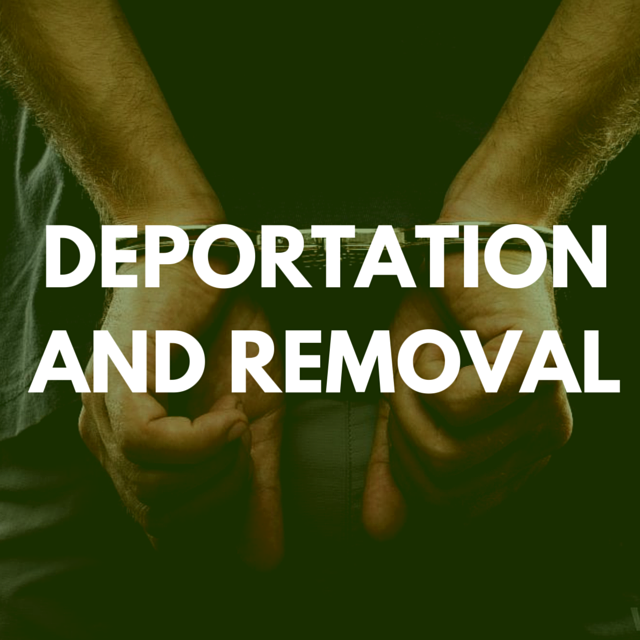 DEPORTATION AND REMOVAL