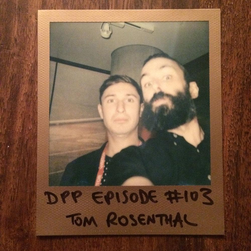 DPP103 - Tom Rosenthal