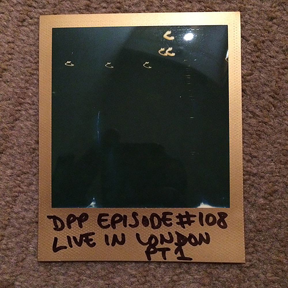 DPP108 - Live From Leicester Square Theatre, London (Part 1/2)