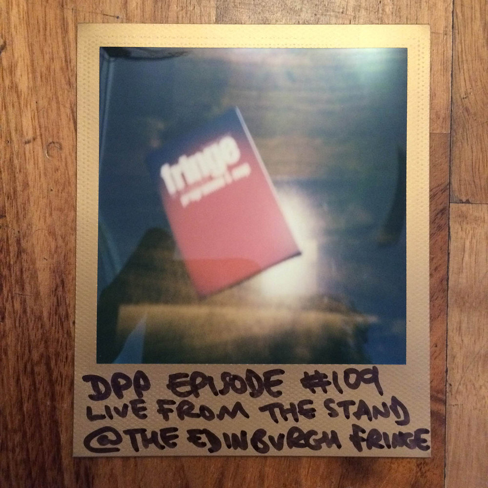 DPP109 - Live From The Edinburgh Fringe