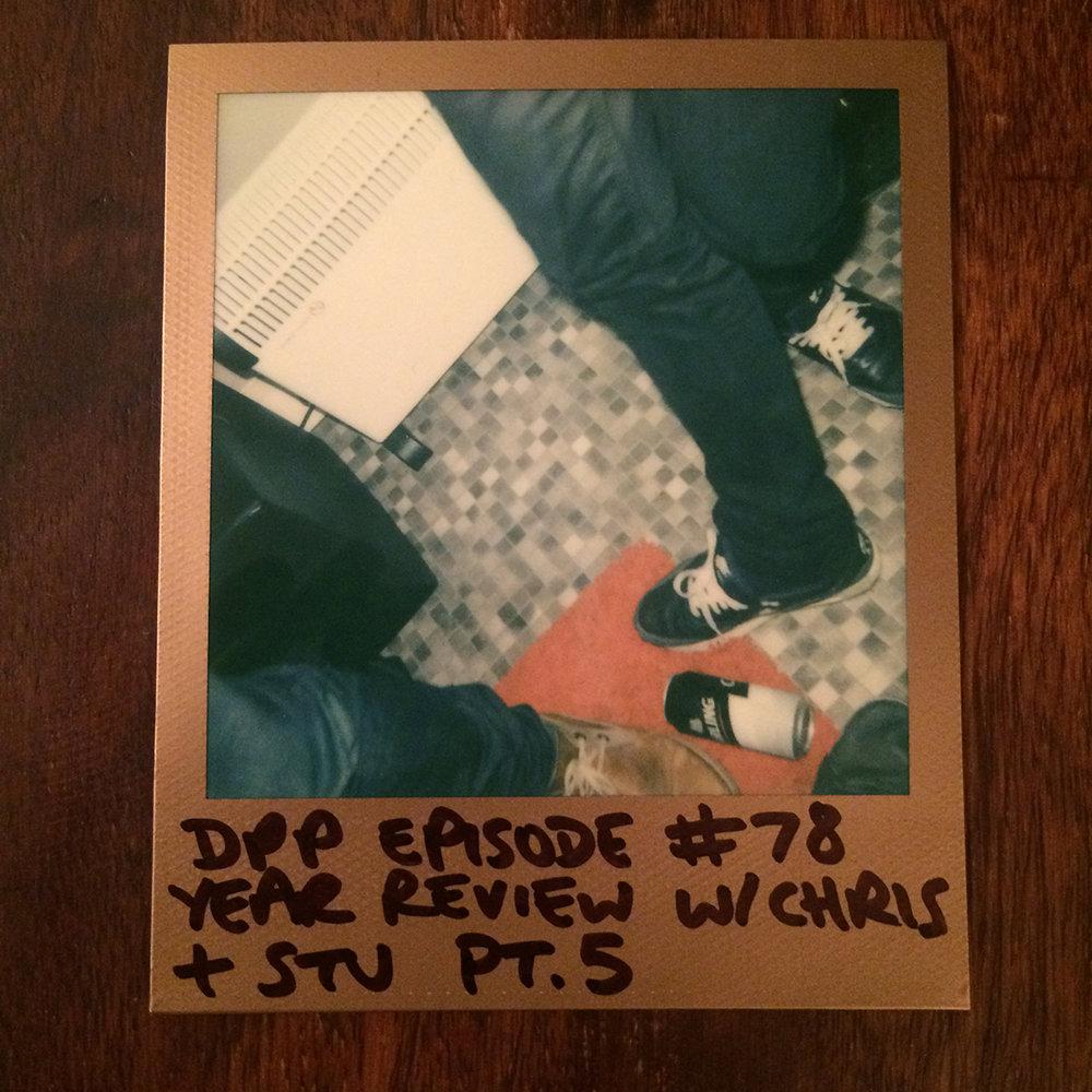 DPP 078 -  DrunkCast mk1 (5/5)