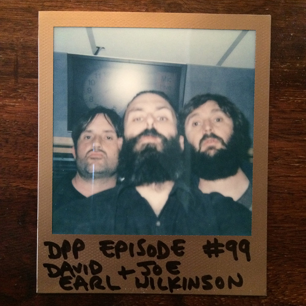 DPP 099 -  David Earl & Joe Wilkinson