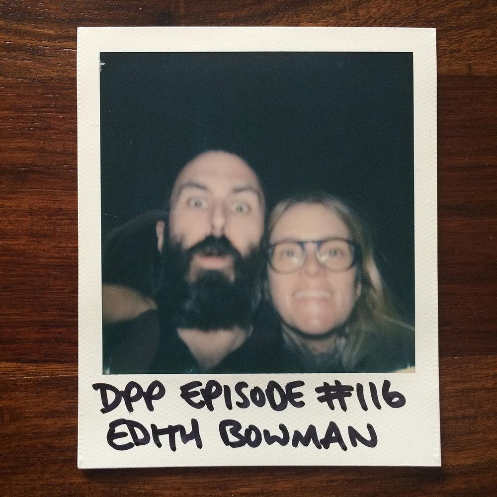 DPP 116 - Edith Bowman