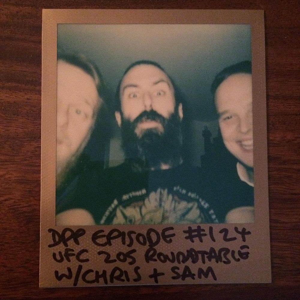 DPP 124 -  UFC Roundtable w/Chris & Sam