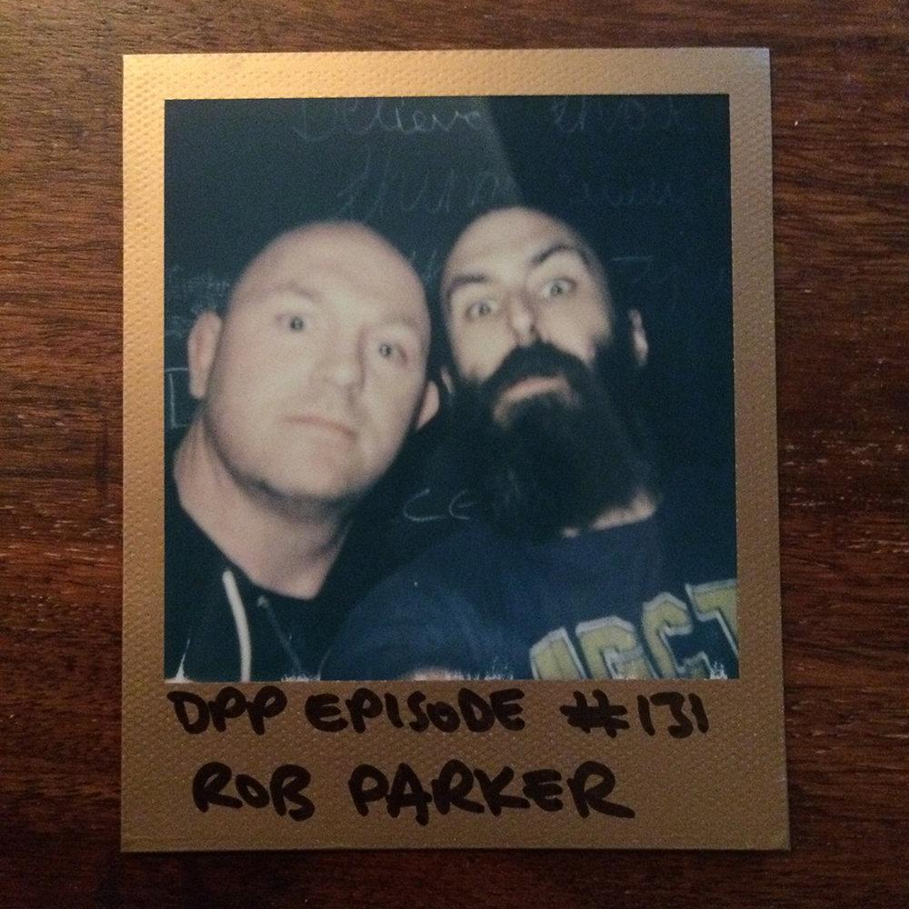 DPP 131 - Rob Parker