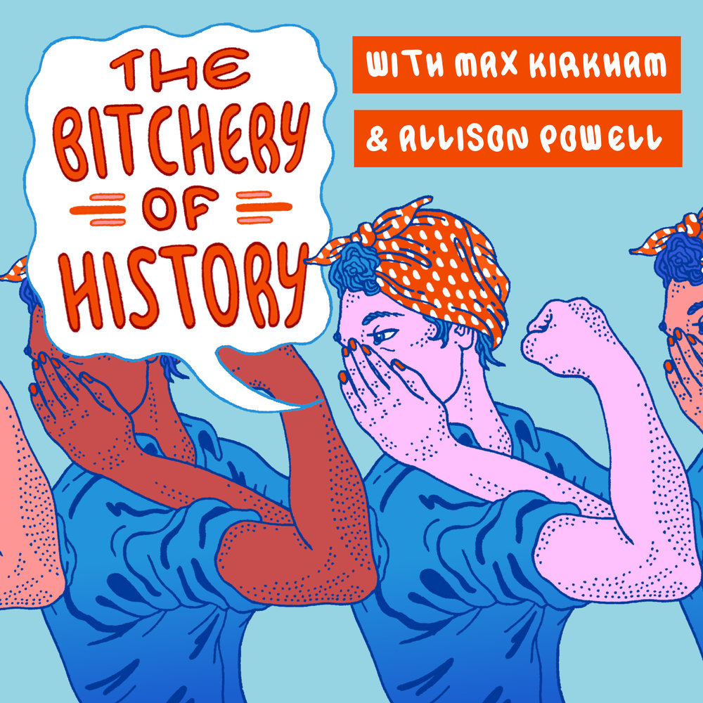 "Client:  The Bitchery of History   Logo design for the podcast's 4th season of ""celebrating the women who made history, only to be forgotten by it."""